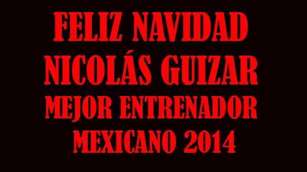 RECONOCIMIENTO NAVIDEÑO A NICOLÁS GUIZAR, ENTRENADOR MEXICANO