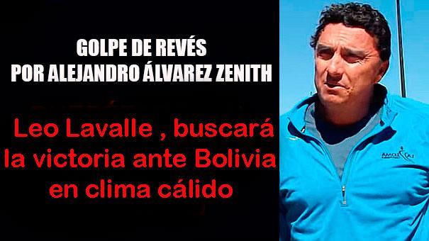GOLPE DE REVÉS: LEO LAVALLE AL FRENTE DE UNA SERIE QUE SERÁ CALUROSA