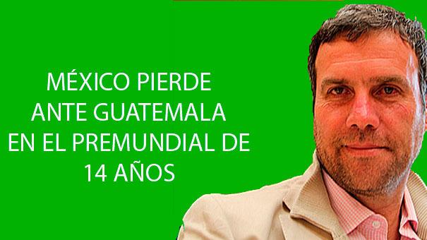 NI GUATEMALA RESPETA A MÉXICO EN ELIMINATORIAS DE CAMPEONATO MUNDIAL