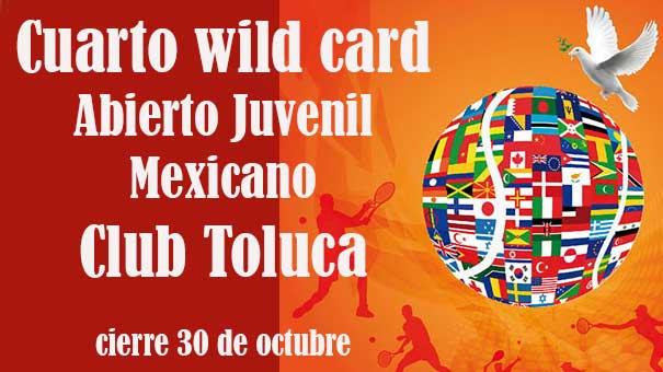 EL ÚLTIMO WILD CARD DEL ABIERTO JUVENIL MEXICANO EN EL CLUB TOLUCA
