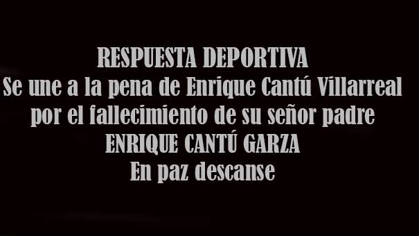 FALLECIÓ DON ENRIQUE CANTÚ GARZA