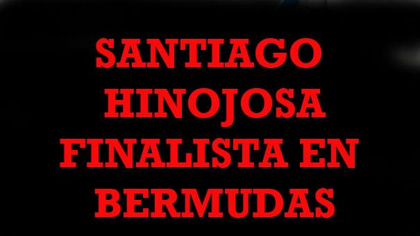 SANTIAGO HINOJOSA SE DESTAPA EN BERMUDAS