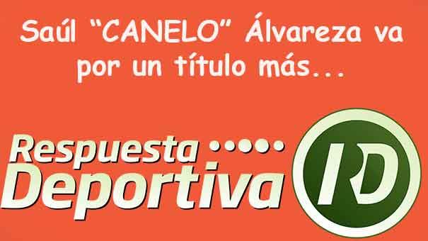 VICKY GARIBAY: EL CANELO AL ATAQUE