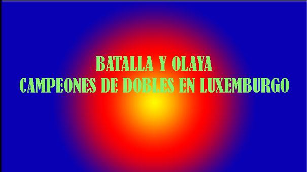 BATALLA Y OLAYA RIMARON BIEN Y GANARON EN LUXEMBURGO…ALLA-AYA