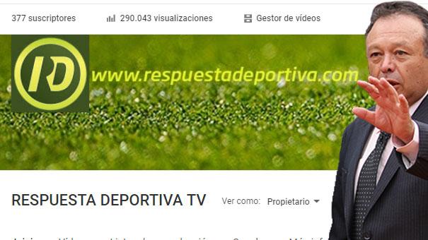 RESPUESTA DEPORTIVA TV SUPERA 290 MIL VISUALIZACIONES EN YOUTUBE CON 377 SUSCRIPTORES