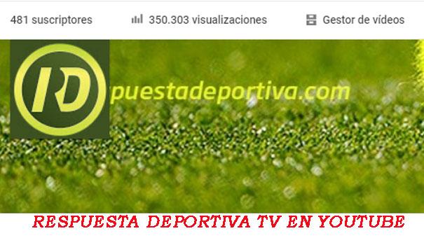 RESPUESTA DEPORTIVA TV MÁS DE 350 MIL VISUALIZACIONES EN YOUTUBE