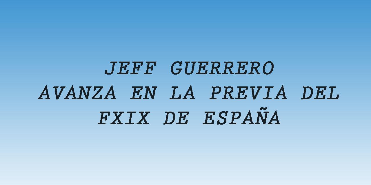 JEFF GUERRERO GANA EN LA PREVIA DEL F-XIX DE ESPAÑA