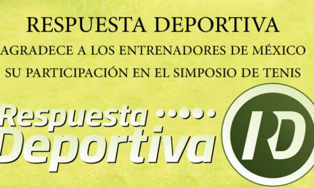 RESPUESTA DEPORTIVA AGRADECE A LOS PROFESIONALES, DIRECTIVOS Y PADRES DE TENISTAS DE MÉXICO SU PRESENCIA EN ZAPOPAN