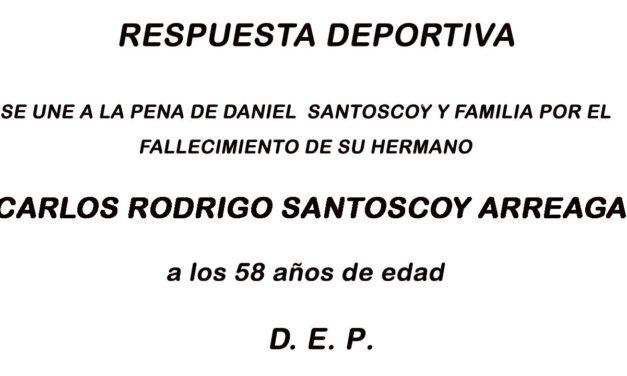 RESPUESTA DEPORTIVA COMPARTE EL DOLOR DE DANIEL SANTOSCOY POR EL FALLECIMIENTO DE SU HERMANO MAYOR CARLOS RODRIGO