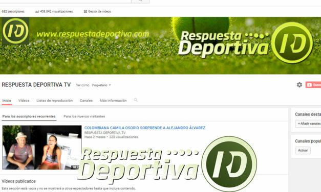 RESPUESTA DEPORTIVA TV ALCANZA EN YOUTUBE 458 MIL 842 VISUALIZACIONES Y 682 SUSCRIPTORES 682 SUSCRIPTORES