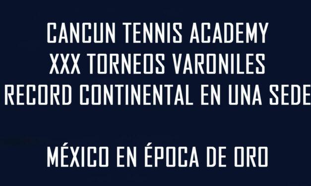 CANCUN TENNIS ACADEMY LLEGA A 30 TORNEOS VARONILES ROMPIENDO TODOS LOS RECORDOS
